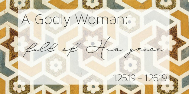 A Godly Woman: Full of His Grace